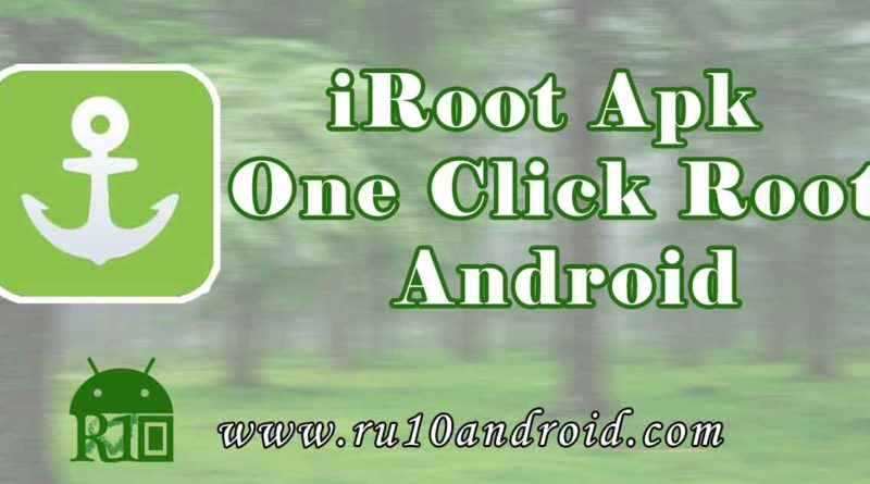 iRoot Apk - One Click Root Android