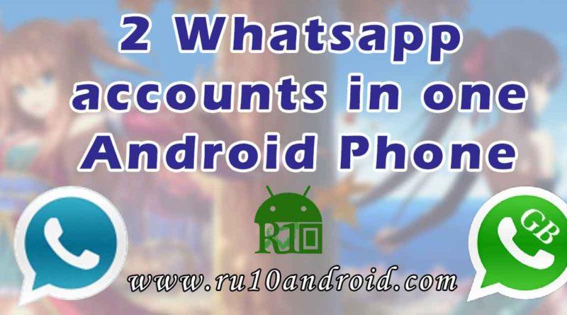 two whatsapp accounts in one phone