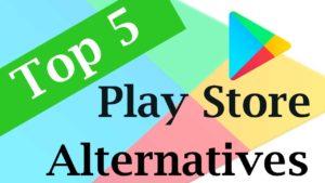 top 5 play store alternatives